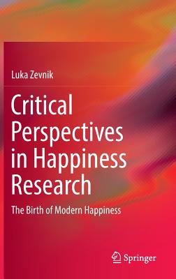 Critical Perspectives in Happiness Research: The Birth of Modern Happiness Cover Image
