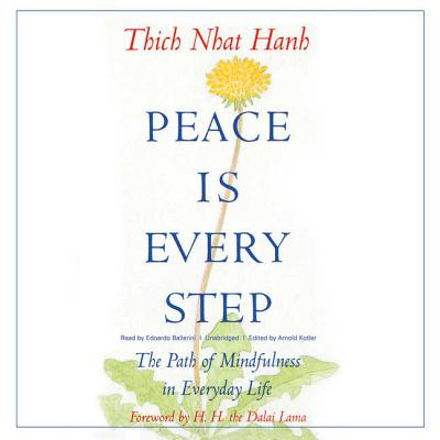 Peace Is Every Step Lib/E: The Path of Mindfulness in Everyday Life Cover Image