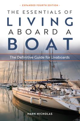The Essentials of Living Aboard a Boat: The Definitive Guide for Livaboards Cover Image