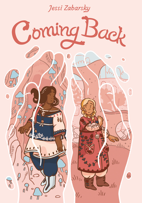 Coming Back: (A Graphic Novel) Cover Image
