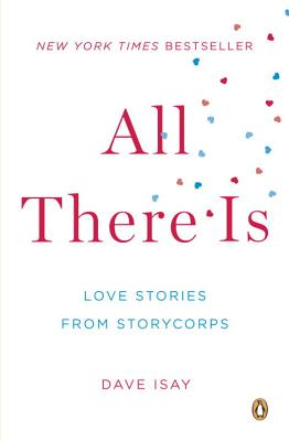 All There Is: Love Stories from StoryCorps Cover Image