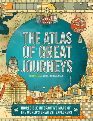 Atlas of Great Journeys: The Story of Discovery in Amazing Maps Cover Image