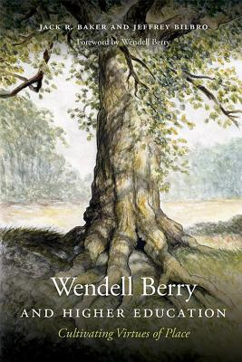 Wendell Berry and Higher Education: Cultivating Virtues of Place (Culture of the Land) Cover Image