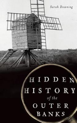 Hidden History of the Outer Banks Cover Image