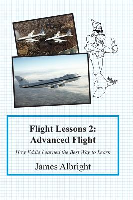 Flight Lessons 2: Advanced Flight: How Eddie Learned the Best Way to Learn Cover Image