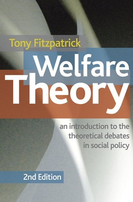 Welfare Theory: An Introduction to the Theoretical Debates in Social Policy Cover Image