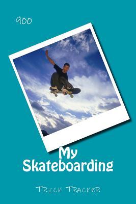 My Skateboarding: Trick Tracker 900 Cover Image