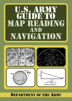 U.S. Army Guide to Map Reading and Navigation Cover Image
