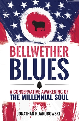 Bellwether Blues: A Conservative Awakening of the Millennial Soul Cover Image