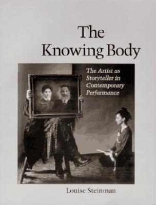 The Knowing Body: The Artist as Storyteller in Contemporary Performance Cover Image