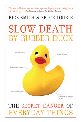 Slow Death by Rubber Duck: The Secret Danger of Everyday Things Cover Image