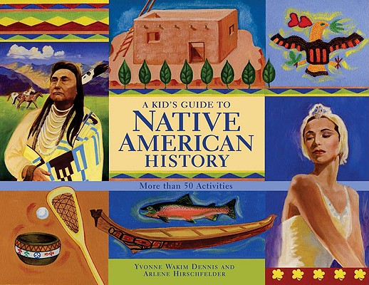 A Kid's Guide to Native American History: More than 50 Activities (A Kid's Guide series) Cover Image