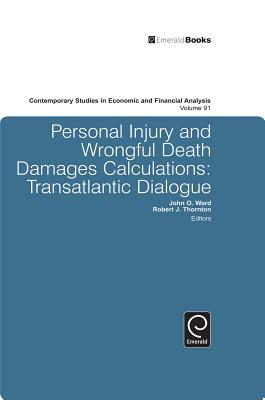 Personal Injury and Wrongful Death Damages Calculations: Transatlantic Dialogue (Contemporary Studies in Economic and Financial Analysis #91) Cover Image