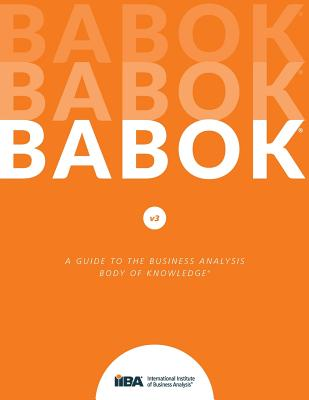 A Guide to the Business Analysis Body of Knowledge(R) (BABOK(R) Guide) Cover Image