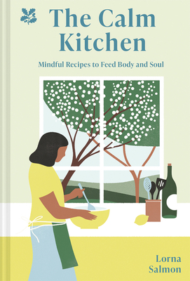 Calm Kitchen: Mindful Ways to feed body and Soul Cover Image