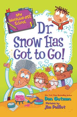 My Weirder-est School #1: Dr. Snow Has Got to Go! Cover Image