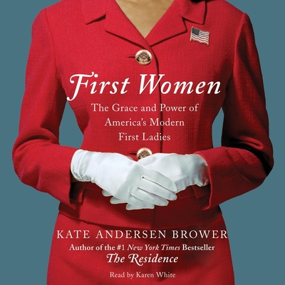 First Women Lib/E: The Grace and Power of America's Modern First Ladies Cover Image
