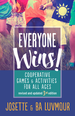 Everyone Wins - 3rd Edition: Cooperative Games and Activities for All Ages Cover Image