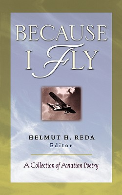 Because I Fly: A Collection of Aviation Poetry Cover Image