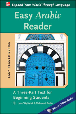 Easy Arabic Reader: A Three-Part Text for Beginning Students (Easy Reader) Cover Image