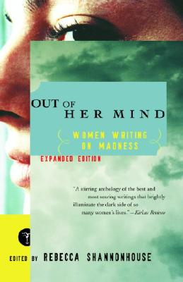 Out of Her Mind: Women Writing on Madness Cover Image