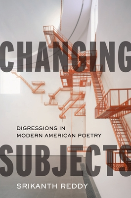 Changing Subjects: Digressions in Modern American Poetry Cover Image