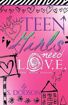 Cover for Teen Girls Need L.O.V.E.