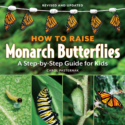 How to Raise Monarch Butterflies: A Step-By-Step Guide for Kids (How It Works) Cover Image