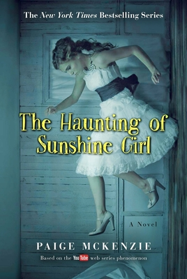 The Haunting of Sunshine Girl: Book One (The Haunting of Sunshine Girl Series #1) Cover Image