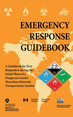 Emergency Response Guidebook: A Guidebook for First Responders during the Initial Phase of a Dangerous Goods/Hazardous Materials Transportation Incident Cover Image