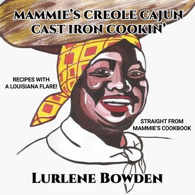 Mammie's Creole Cajun Cast Iron Cookin' Cover Image