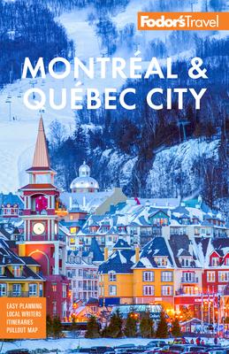 Fodor's Montréal & Québec City (Full-Color Travel Guide) Cover Image