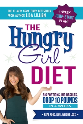 The Hungry Girl Diet: Big Portions. Big Results. Drop 10 Pounds in 4 Weeks Cover Image