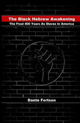 The Black Hebrew Awakening: The Final 400 Years as Slaves in America Cover Image