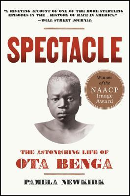 Spectacle: The Astonishing Life of Ota Benga Cover Image
