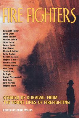 Fire Fighters: Stories of Survival from the Front Lines of Firefighting (Adrenaline) Cover Image