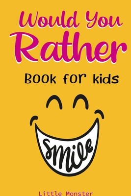 Would you rather game book: A Fun Family Activity Book for Boys and Girls Ages 6, 7, 8, 9, 10, 11, and 12 Years Old - Best game for family time Cover Image