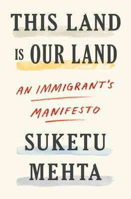 This Land Is Our Land: An Immigrant's Manifesto Cover Image
