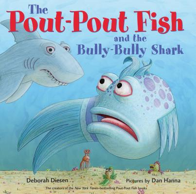 The Pout-Pout Fish and the Bully-Bully Shark (A Pout-Pout Fish Adventure) Cover Image