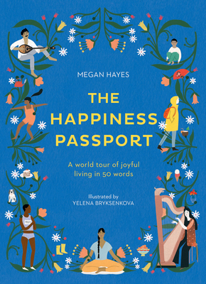 The Happiness Passport: A world tour of joyful living in 50 words Cover Image