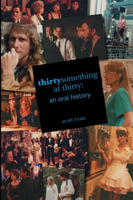 Thirtysomething at Thirty: An Oral History Cover Image