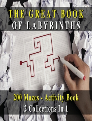 [ 2 BOOKS IN 1 ] - The Great Book Of Labyrinths! 200 Mazes For Men And Women - Activity Book (Rigid Cover Version, English Language Edition): 2 Collec Cover Image