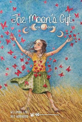 The Moon's Gift: Welcoming girls into Womanhood Cover Image