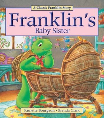Franklin's Baby Sister Cover Image