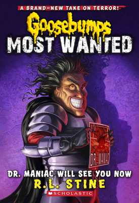 Dr. Maniac Will See You Now (Goosebumps Most Wanted #5) Cover Image