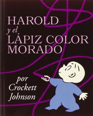 Harold y el lápiz color morado: Harold and the Purple Crayon (Spanish edition) Cover Image