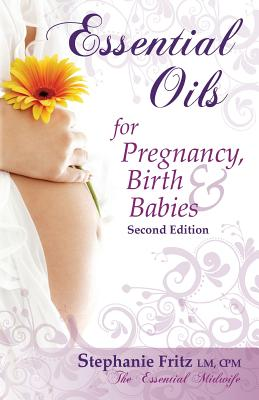 Essential Oils for Pregnancy, Birth & Babies Cover Image