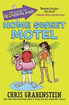 Welcome to Wonderland: Home Sweet Motel by Chris Grabenstein