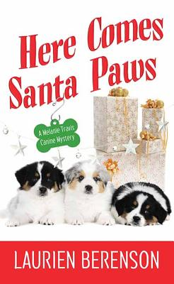 Here Comes Santa Paws: A Melanie Travis Canine Mystery Cover Image