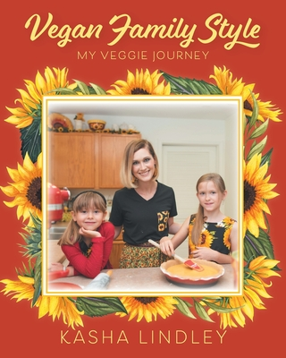 Vegan Family Style: My Veggie Jurney Cover Image
